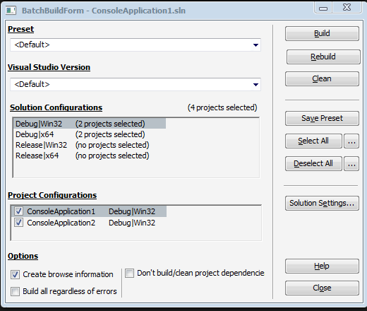 Batch BuildForm - ConsoleAppIicationI.sIn  Visual Studio Version  Solution Confiau rations  Debug IV'hn 32(2 projects  (4 pr ojects selected)  Debuglx64  ReleaselWin32  Release Ix64  (2 projects selected)  (no projects selected)  (no ojects selected)  P roiect Confiaurations  @ ConsoleAppIicabon I  ConsoleAppIicaton2  Save Preset  Solution Settings...  Debug IV'hn  DebuglWin32  @ Create browse information  C] Build all regardless of errors  C] Don't build/dean project dependencie